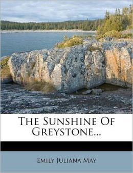The Sunshine Of Greystone...