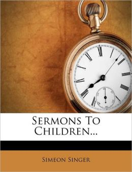 Sermons To Children...