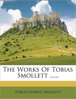 The Works Of Tobias Smollett ......