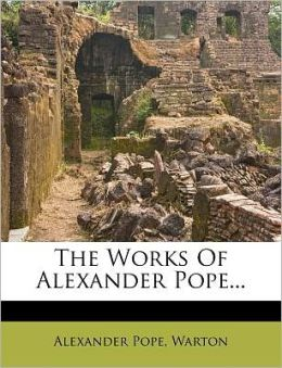 The Works Of Alexander Pope...