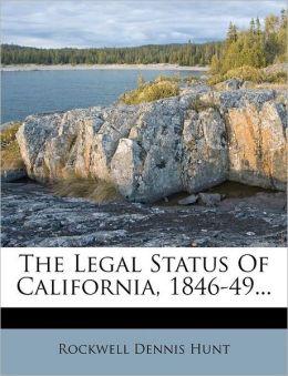 The Legal Status Of California, 1846-49...