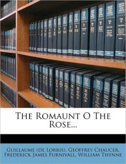 The Romaunt O The Rose...