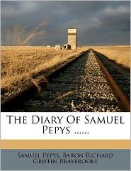 The Diary Of Samuel Pepys ......
