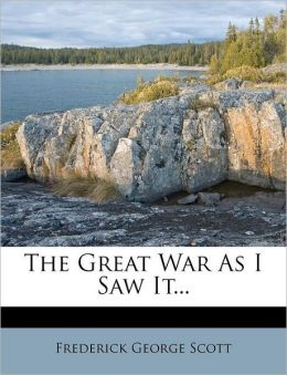 The Great War as I Saw It...