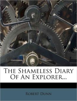 The Shameless Diary Of An Explorer...