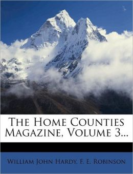 The Home Counties Magazine, Volume 3...