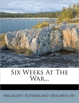 Six Weeks At The War...