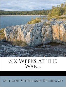 Six Weeks At The War...