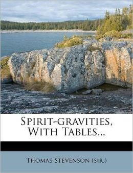 Spirit-Gravities, with Tables...