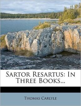 Sartor Resartus: In Three Books...