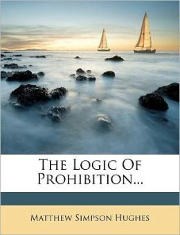 The Logic Of Prohibition...