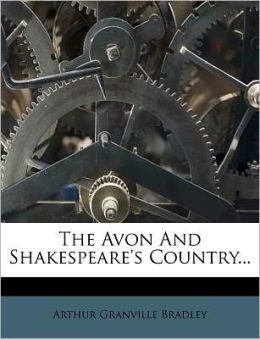 The Avon And Shakespeare's Country...