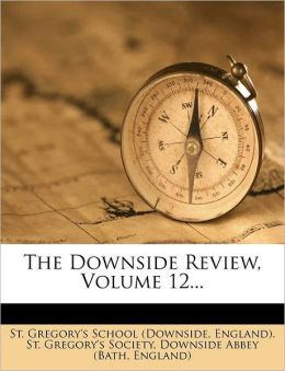 The Downside Review, Volume 12...