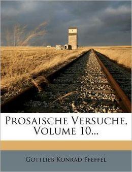 Prosaische Versuche, Volume 10...