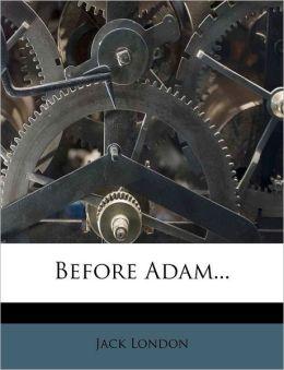 Before Adam...
