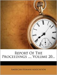 Report Of The Proceedings ..., Volume 20...