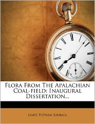 Flora From The Apalachian Coal-field: Inaugural Dissertation...
