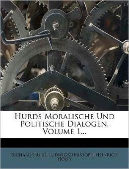 Hurds Moralische Und Politische Dialogen, Volume 1...