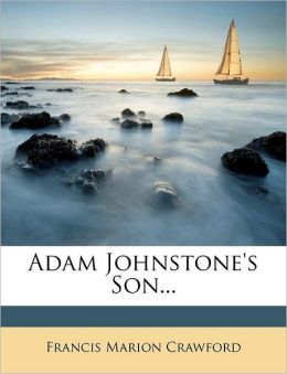 Adam Johnstone's Son...