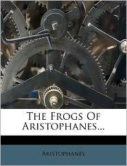 The Frogs Of Aristophanes...