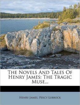 The Novels And Tales Of Henry James: The Tragic Muse...