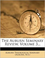 The Auburn Seminary Review, Volume 3...