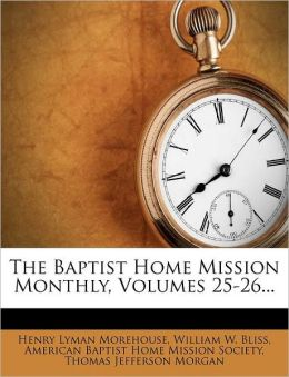 The Baptist Home Mission Monthly, Volumes 25-26...