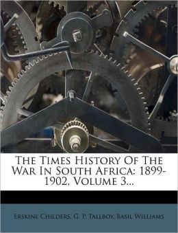 The Times History Of The War In South Africa: 1899-1902, Volume 3...