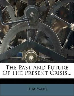 The Past And Future Of The Present Crisis...
