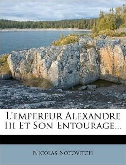 L'Empereur Alexandre III Et Son Entourage...