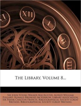 The Library, Volume 8...