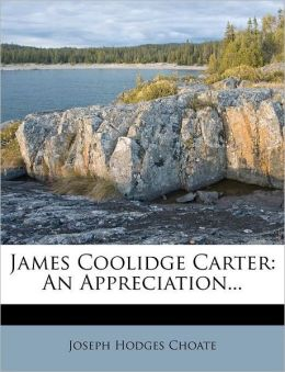 James Coolidge Carter: An Appreciation...