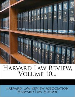 Harvard Law Review, Volume 10...