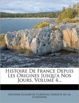 Histoire De France Depuis Les Origines Jusqu'a Nos Jours, Volume 4...
