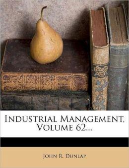 Industrial Management, Volume 62...