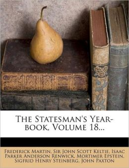 The Statesman's Year-book, Volume 18...