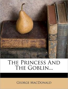 The Princess And The Goblin...