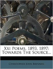 Xxi Poems, 1893, 1897: Towards The Source...
