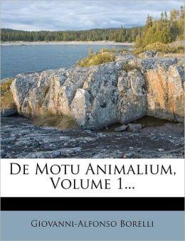 De Motu Animalium, Volume 1...