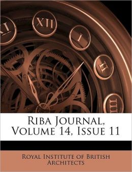Riba Journal, Volume 14, Issue 11
