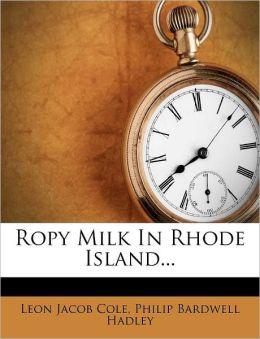 Ropy Milk In Rhode Island...