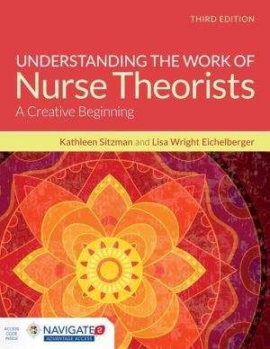 Understanding The Work Of Nurse Theorists