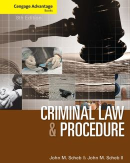 Cengage Advantage Books: Criminal Law and Procedure