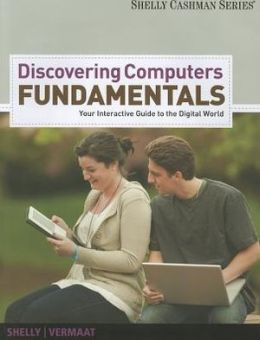 Enhanced Discovering Computers - Fundamentals: Your Interactive Guide to the Digital World (Book Only)