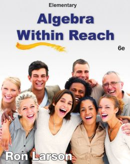 Elementary Algebra: Algebra Within Reach