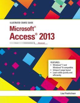 Illustrated Course Guide: Microsoft Access 2013 Advanced