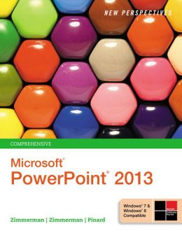 New Perspectives on Microsoft PowerPoint 2013, Comprehensive