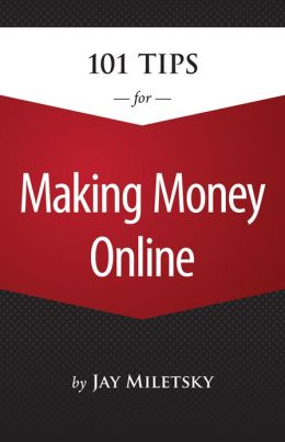 101 Tips for Making Money Online
