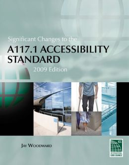 Significant Changes to the A11 7. 1 Accessibility Standard, 2009 Edition