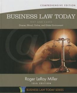 Business Law Today, Comprehensive: Text and Cases: Diverse, Ethical, Online, and Global Environment